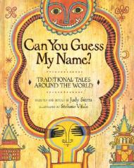 Can You Guess my Name Traditional Tales retold by Judy Sierra