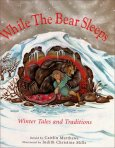 While the Bear Sleeps retold by Caitlin Matthews