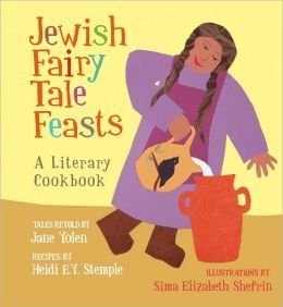Jewish Fairy Tales Feasts by Jane Yolen