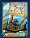 Not One Damsel in Distress World Folktales for Strong Girls