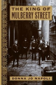 King of Mulberry Street by Donna Jo Napoli