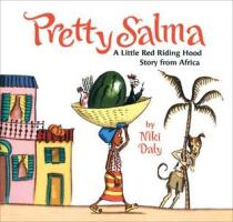 Pretty Salma A Little Red Riding Hood Story from Africa by Niki Daly