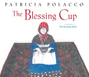 Blessing Cup by Patricia Polacco