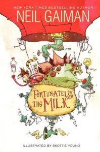 Fortunately, the Milk by Neil Gaiman and illus by Skottie Young