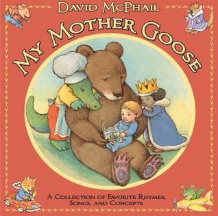 My Mother Goose by David McPhail