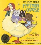 My Very First Mother Goose by Iona Opie and illus by Rosemary Wells