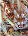 Tooth and Claw Animal Adventures in the Wild by Ted Lewin