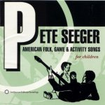 Pete Seeger American Folk Game and Activity Songs for Children by Pete Seeger