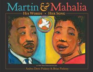 Martin & Mahalia His Words, Her Song by Andrea Davis Pinkney