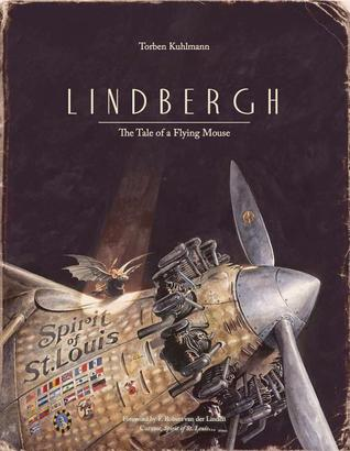 Lindbergh The Tale of a Flying Mouse by Torben Kuhlmann