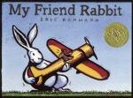 My Friend Rabbit by Eric Rohmann
