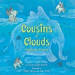 Cousins of Clouds Elephant Poems by Tracie Vaughn Zimmer