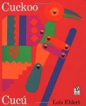 Cuckoo Cucu A Mexican Folktale retold and illus by Lois Ehlert