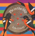 Pie in the Sky by Lois Ehlert