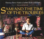 Sami and the Time of Troubles by Florence Parry Heide