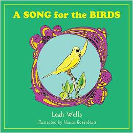 Song for the Birds by Leah Wells and illus by Naomi Rosenblatt