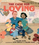 Case for Loving The Fight for Interracial Marriage by Selina Alko and ill by Sean Qualls and Selina Alko