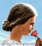 Helen's Big World The Life of Helen Keller by Doreen Rappaport
