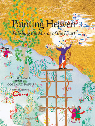 Painting Heaven by al-ghazali, demi, coleman barks
